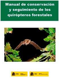 Manual de conservación y seguimiento de los quirópteros forestales